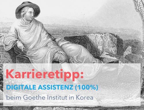 """Ausschreibung der Stelle """"Digitale Assistenz"""" des Goethe-Institutes in Seoul"""