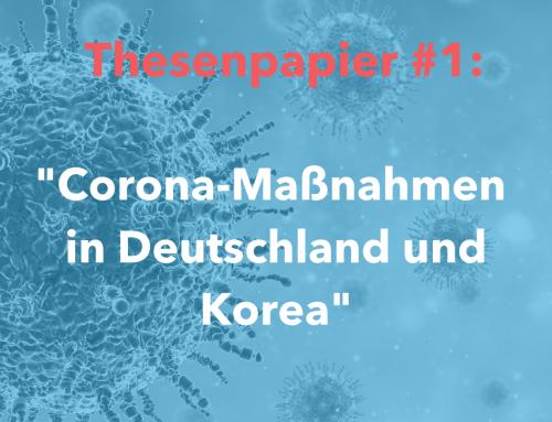 "Erstes Thesenpapier: ""Corona-Maßnahmen in Deutschland und Korea"""